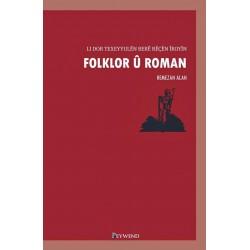 Folklor û Roman - li dor texeyyulên berê rêçên îroyîn