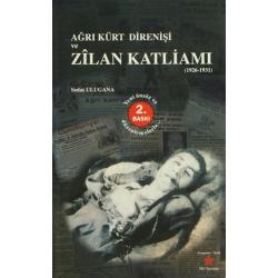 Ağrı Kürt Direnişi ve Zilan Katliamı (1926-1931)