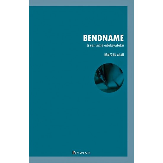 Bendname - Li Ser Ruhê Edebiyatekê