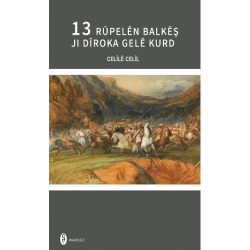 13 Rûpelên Balkêş Jî Dîroka Gelê Kurd