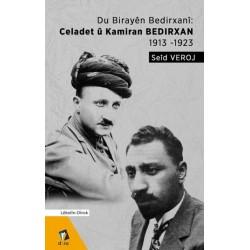 Du Birayên Bedirxanî: Celadet û Kamiran Bedirxan (1913-1923)