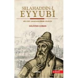 Selahaddin-i Eyyubî Bir Kürt Hanedanlığının Hikayesi