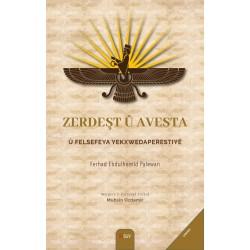 Zerdeşt û Avesta û Felsefeya Yekxwedaperestiyê